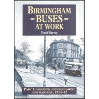 Birmingham Buses at Work 1: Growth & Wartime 1913-42