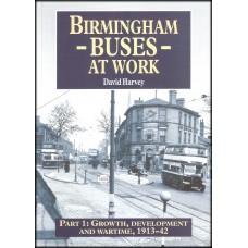 Birmingham Buses at Work 1: Growth & Wartime 1913-42